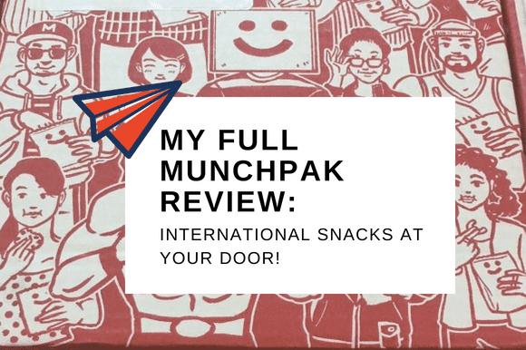 MY FULL MUNCHPAK REVIEW_ INTERNATIONAL SNACKS AT YOUR DOOR!