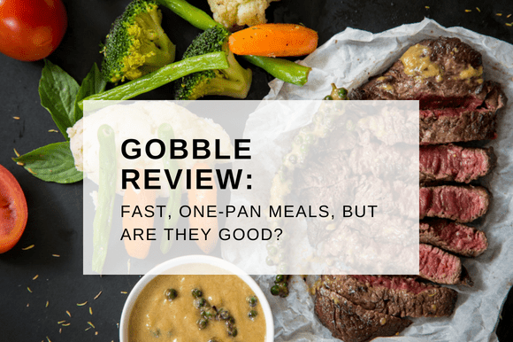 GOBBLE REVIEW FAST, ONE-PAN MEALS, BUT ARE THEY GOOD